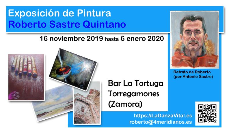 Exposición de pintura de Roberto Sastre Quintano. Del 16/11/2019 al 06/01/2020, en el Bar La Tortuga, Torregamones (Zamora).